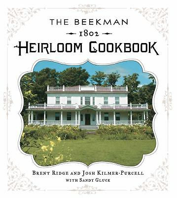 The Beekman 1802 Heirloom Cookbook: Heirloom fruits and vegetables, and more tha