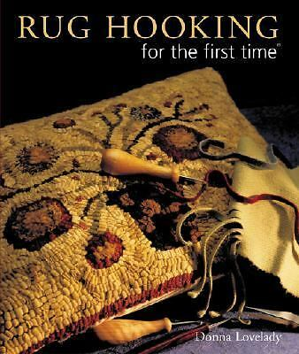 Rug Hooking for the first time, Lovelady, Donna, Good Book