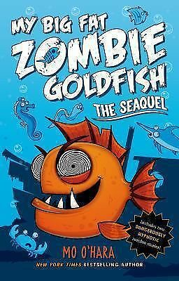 My Big Fat Zombie Goldfish: The SeaQuel by O'Hara, Mo