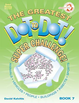 The Greatest Dot-to-Dot Super Challenge Book 7 (Greatest Dot to Dot! Super Chal