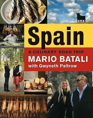 Spain...A Culinary Road Trip by Batali, Mario, Paltrow, Gwyneth