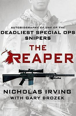 The Reaper: Autobiography of One of the Deadliest Special Ops Snipers by Irving