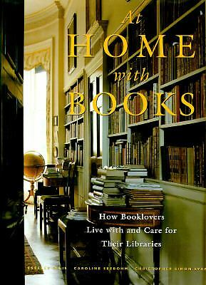 At Home with Books: How Booklovers Live with and Care for Their Libraries, Seebo