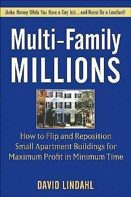 Multi-Family Millions: How Anyone Can Reposition Apartments for Big Profits, Lin