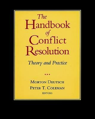 The Handbook of Conflict Resolution: Theory and Practice, Peter T. Coleman, Mort