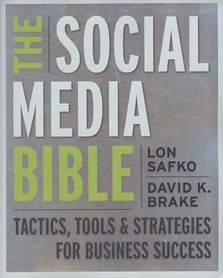 The Social Media Bible: Tactics, Tools, and Strategies for Business Success by