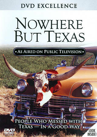 Nowhere but Texas, Good DVD, na, na