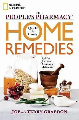 The People's Pharmacy Quick and Handy Home Remedies: Q&As for Your Common Ailmen