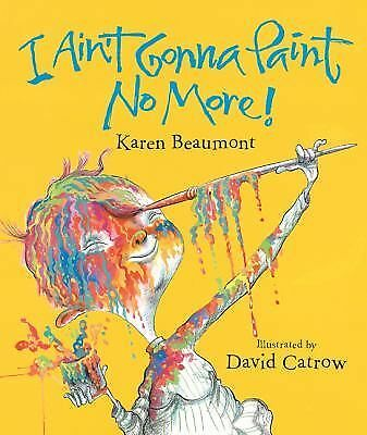 I Ain't Gonna Paint No More! (Ala Notable Children's Books. Younger Readers (Awa