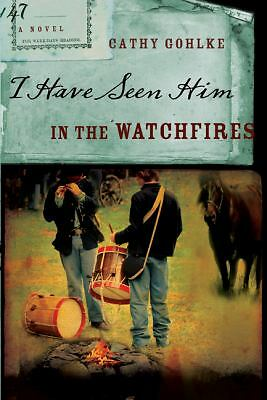 I Have Seen Him in the Watchfires (Civil War Series #2), Gohlke, Cathy, Good, Bo