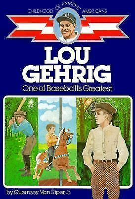 Lou Gehrig: One of Baseball's Greatest (Childhood of Famous Americans), Guernsey