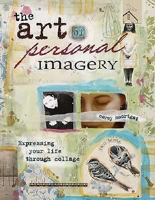 The Art of Personal Imagery: Expressing Your Life Through Collage, Moortgat, Cor