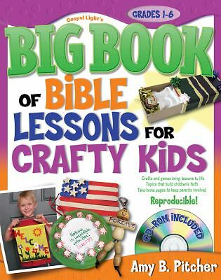 Big Book of Bible Lessons for Crafty Kids: 52 Bible lessons you can teach while