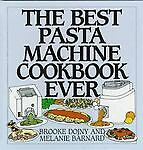 The Best Pasta Machine Cookbook Ever, Melanie Barnard, Brooke Dojny, Good, Books