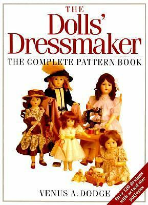 The Doll's Dressmaker: The Complete Pattern Book, Venus Dodge, Good Book
