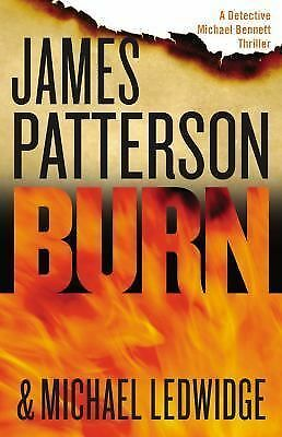 Burn (Michael Bennett), Ledwidge, Michael, Patterson, James, Good, Books