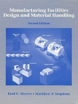 Manufacturing Facilities Design and Material Handling (2nd Edition), Stephens, M