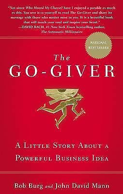 The Go-Giver: A Little Story About a Powerful Business Idea, Mann, John David, B