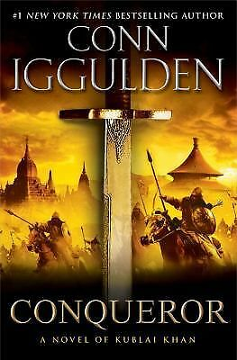Conqueror: A Novel of Kublai Khan (The Conqueror Series), Iggulden, Conn, Good,