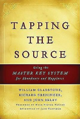 Tapping the Source: Using the Master Key System for Abundance and Happiness, Gla