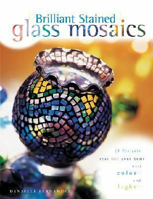 Brilliant Stained Glass Mosaics, Fernandez, Danielle, Good Book