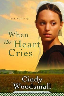 When the Heart Cries (Sisters of the Quilt #1), Cindy Woodsmall, Good Book