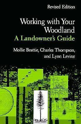 Working with Your Woodland: A Landowner's Guide (Revised Edition), Mollie Beatti