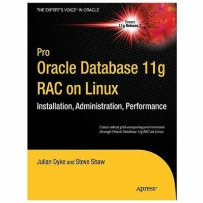 Pro Oracle Database 11g RAC on Linux (Expert's Voice in Oracle), Steve Shaw, Mar