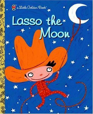 Lasso the Moon (Little Golden Book), Holland, Trish, Good Book