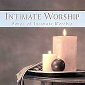 Intimate Worship - Songs of Intimate Worship, Armstrong, Kauffman, Melendez, New
