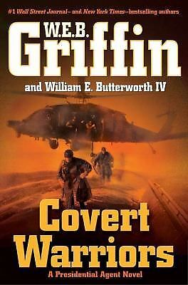 Covert Warriors (Presidential Agent, Book 7), Butterworth IV, William E., Griffi