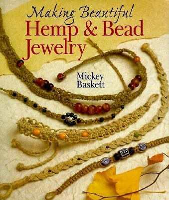 Making Beautiful Hemp & Bead Jewelry (Jewelry Crafts) by Baskett, Mickey