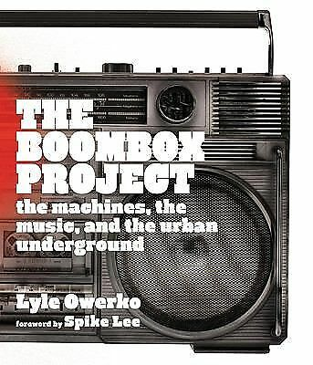 The Boombox Project: The Machines, the Music, and the Urban Underground by Ower
