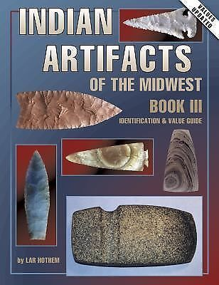 Indian Artifacts of the Midwest, Hothem, Lar, Good Book