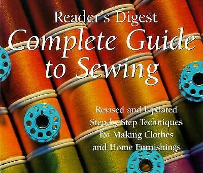 Complete Guide to Sewing : Step-By-Step Techniques for Making Clothes and Home F