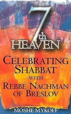 Seventh Heaven: Celebrating Shabbat with Rebbe Nachman of Breslov, Mykoff, Moshe