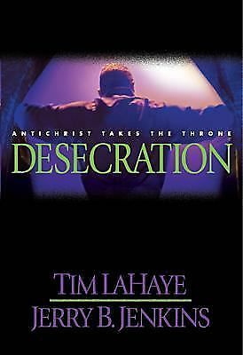 Desecration: Antichrist Takes the Throne (Left Behind No. 9), Tim F. LaHaye, Jer