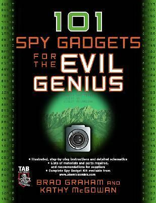 101 Spy Gadgets for the Evil Genius, McGowan, Kathy, Graham, Brad, Good Book