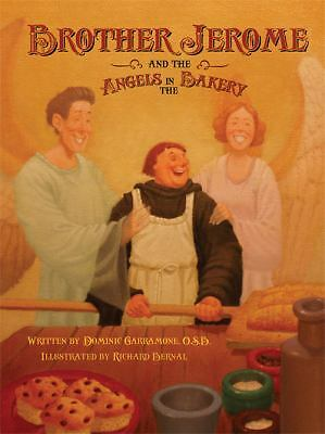 Brother Jerome and the Angels in the Bakery, Fr. Dominic Garramone, Good Book