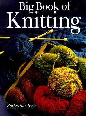 Big Book of Knitting, Katharina Buss, Good Book