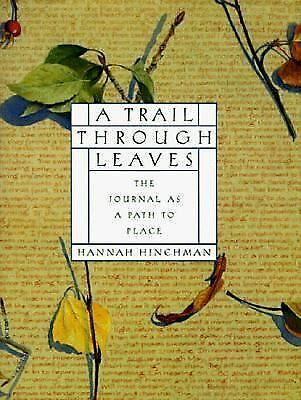 A Trail Through Leaves: The Journal as a Path to Place, Hinchman, Hannah, Good B