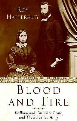 Blood and Fire: The Story of William and Catherine Booth and the Salvation Army,