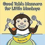 Good Table Manners for Little Monkeys, , Good, Books