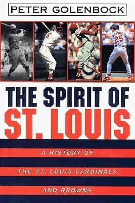 The Spirit of St. Louis: A History Of The St. Louis Cardinals And Browns, Golenb