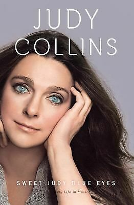 Sweet Judy Blue Eyes: My Life in Music, Collins, Judy, Good Book