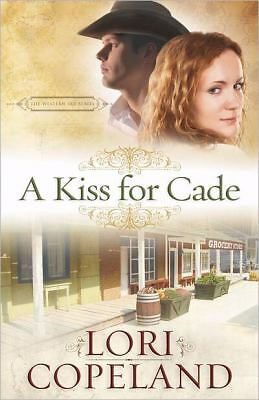 A Kiss for Cade (The Western Sky Series), Copeland, Lori, Good, Books