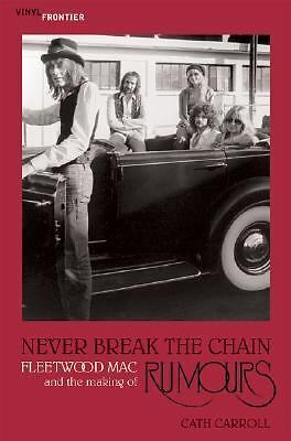 Never Break the Chain: Fleetwood Mac and the Making of Rumours (The Vinyl Fronti