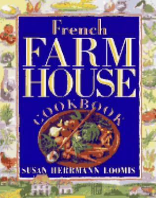 French Farmhouse Cookbook, Loomis, Susan Herrmann, Good Book