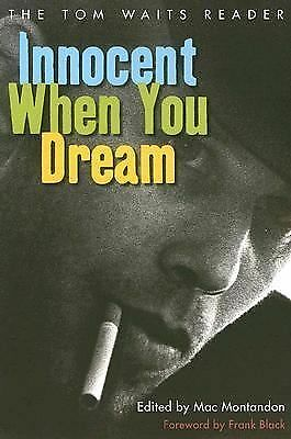 Innocent When You Dream: The Tom Waits Reader, , Good, Books