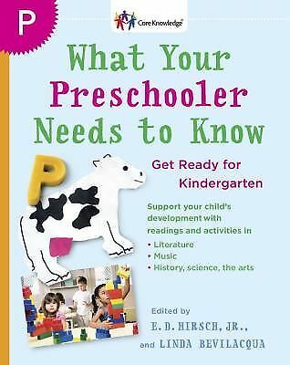 What Your Preschooler Needs to Know: Get Ready for Kindergarten (Core Knowledge